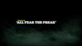 All Fear the Freak title card