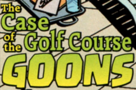 The Case of the Golf Course Goons title card