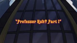 Professor Huh Part 1 title card