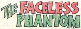 The Faceless Phantom title card
