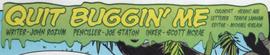 Quit Buggin' Me title card