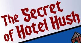 The Secret of Hotel Hush title card