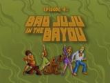 Bad Juju in the Bayou