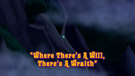 Where There's a Will, There's a Wraith title card