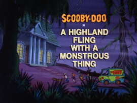 A Highland Fling with a Monstrous Thing title card