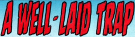 A Well-Laid Trap title card
