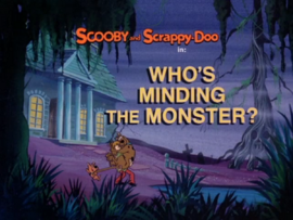 Who's Minding the Monster? title card