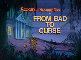 From Bad to Curse Title Card