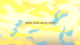Super Scary Movie Night title card