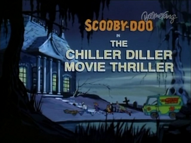 The Chiller Diller Movie Thriller title card