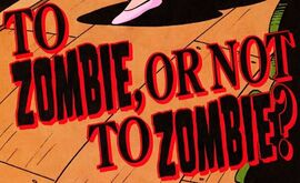 To Zombie, Or Not to Zombie? title card