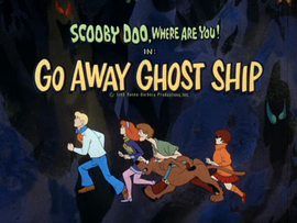 Go Away Ghost Ship title card