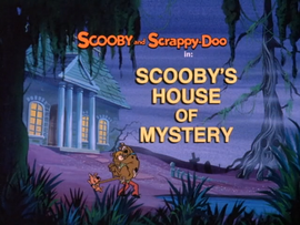 Scooby's House of Mystery Title Card