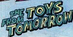 The Toys from Tomorrow title card