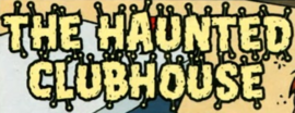 The Haunted Clubhouse title card