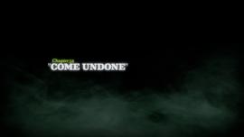 Come Undone title card
