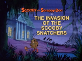 The Invasion of the Scooby Snatchers title card