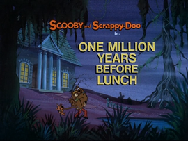 One Million Years Before Lunch Title Card