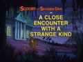 A Close Encounter with a Strange Kind title card.png