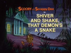 Shiver and Shake, That Demon's a Snake title card
