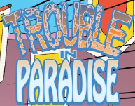 Trouble in Paradise title card