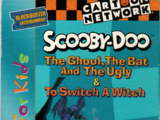 Scooby-Doo: The Ghoul, The Bat And The Ugly & To Switch A Witch