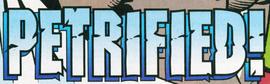Petrified! title card