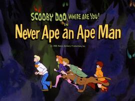 Never Ape an Ape Man title card