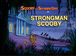 Strongman Scooby title card