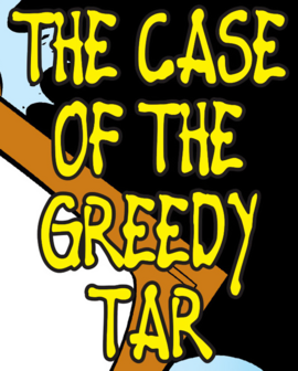 The Case of the Greedy Tar title card