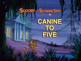 Canine to Five Title Card