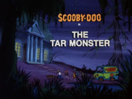 The Tar Monster title card