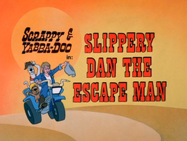 Slippery Dan The Escape Man Title Card