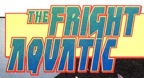 The Fright Aquatic title card