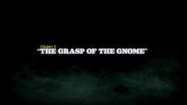 The Grasp of the Gnome title card