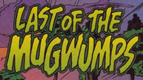 Last of the Mugwumps title card