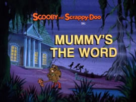 Mummy's the Word title card