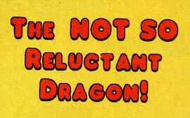 The Not So Reluctant Dragon! title card