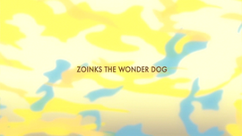 Zoinks the Wonder Dog title card