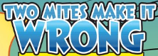 Two Mites Make It Wrong title card