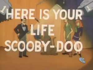 Here is Your Life, Scooby-Doo title card