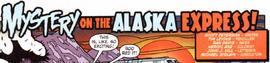 Mystery on the Alaska Express! title card