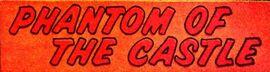 Phantom of the Castle title card