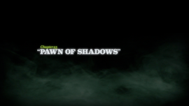 Pawn of Shadows title card