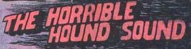 The Horrible Hound Sound title card
