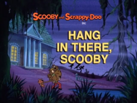 Hang in There, Scooby title card