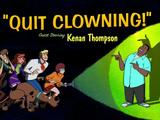Quit Clowning!