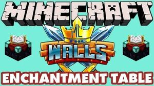 Minecraft - The Walls - Enchantment Table!
