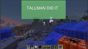 Tallman Did it