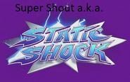 Super Shout (a.k.a. Static Shock)